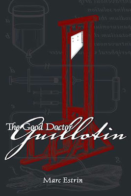 cover of the book The Good Doctor Guillotin by Marc Estrin