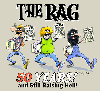 The Rag: 50 years and still raising hell! ©Furry Freak Brothers illustration by Gilbert Shelton